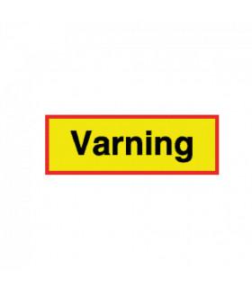 Skylt Varning (dubbelsidig)