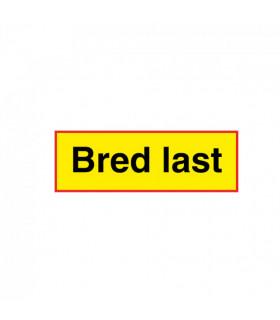 Bred Last Skylt